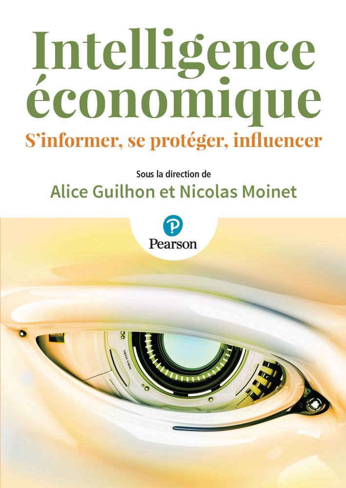 Intelligence économique : S'informer, se protéger, influence.