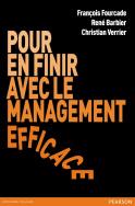 Pour en finir avec le management efficace