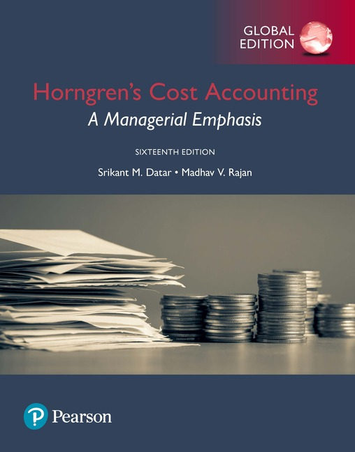 Horngren's Cost Accounting: A Managerial Emphasis, Global Edition, 16/E