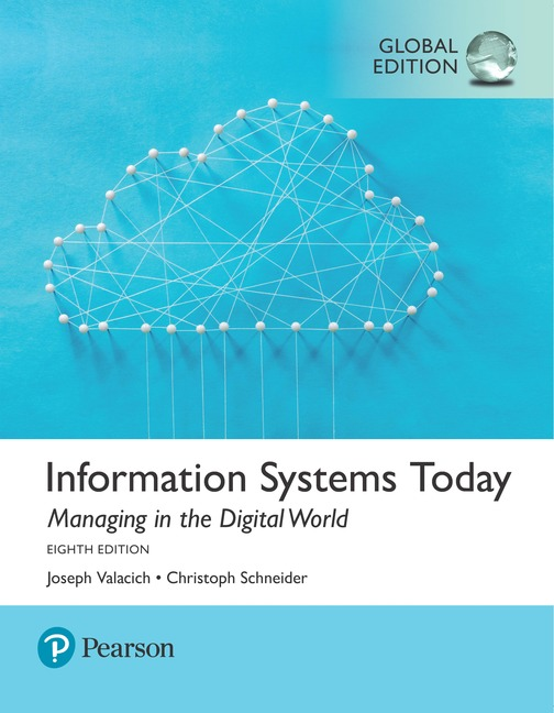 Information Systems Today: Managing the Digital World, Global Edition, 8/E