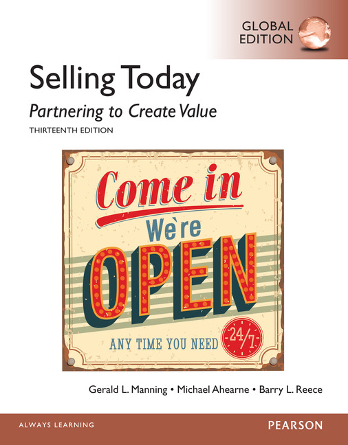 Selling Today: Partnering to Create Value, Global Edition, 13/E