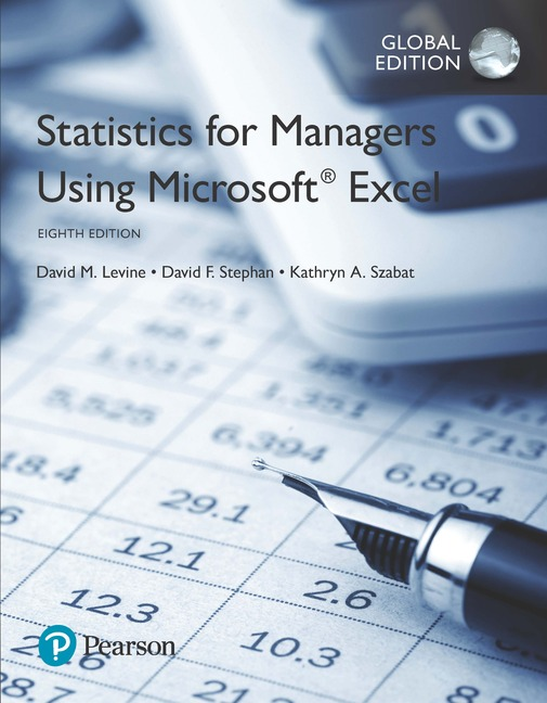 Statistics for Managers Using Microsoft Excel, Global Edition, 8/e