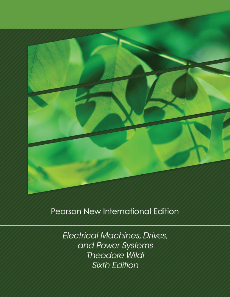 Electrical Machines, Drives and Power Systems: Pearson New International Edition