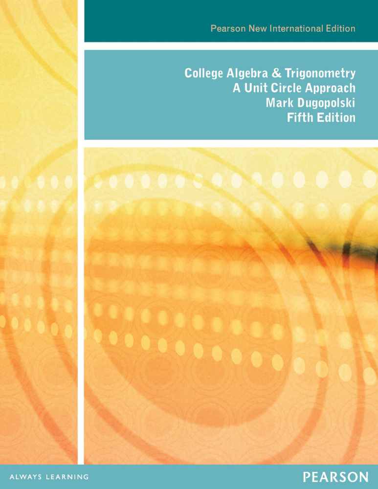 College Algebra and Trigonometry: Pearson New International Edition