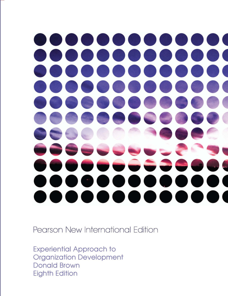 Experiential Approach to Organization Development: Pearson New International Edition