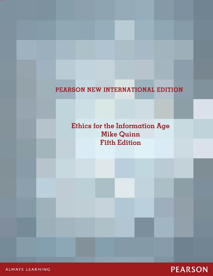 Ethics for the Information Age: Pearson New International Edition