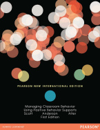 Managing Classroom Behavior Using Positive Behavior Supports: Pearson New International Edition