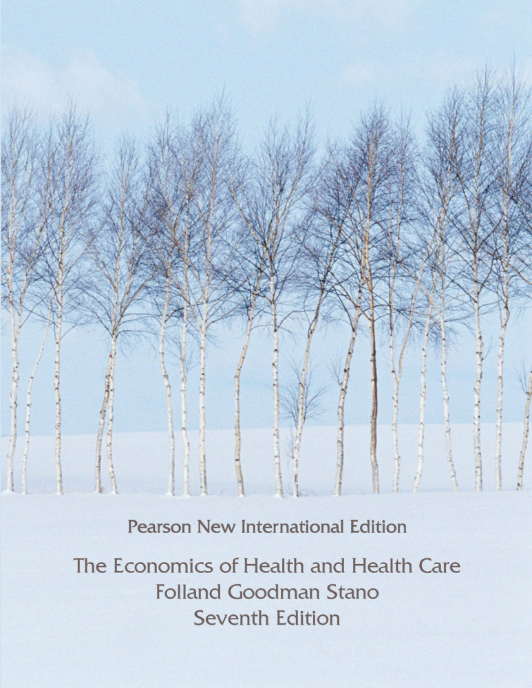 Economics of Health and Health Care, The: Pearson New International Edition