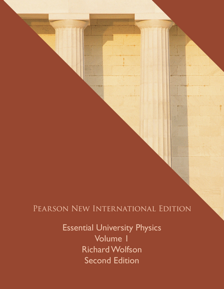 Essential University Physics: Pearson New International Edition