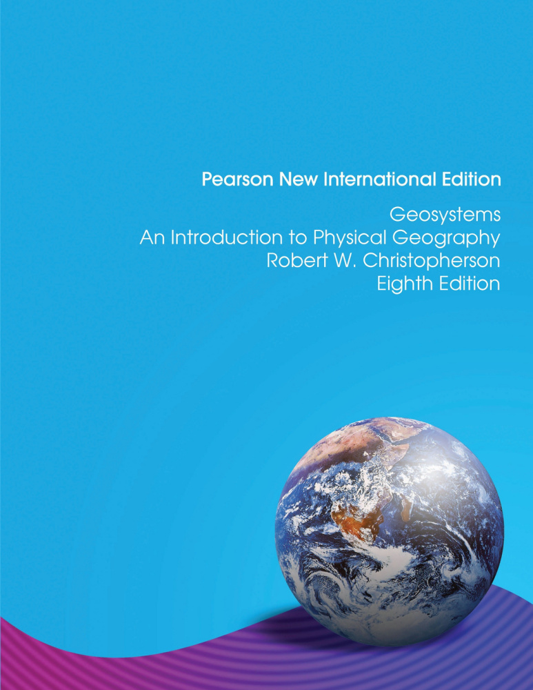 Geosystems: Pearson New International Edition