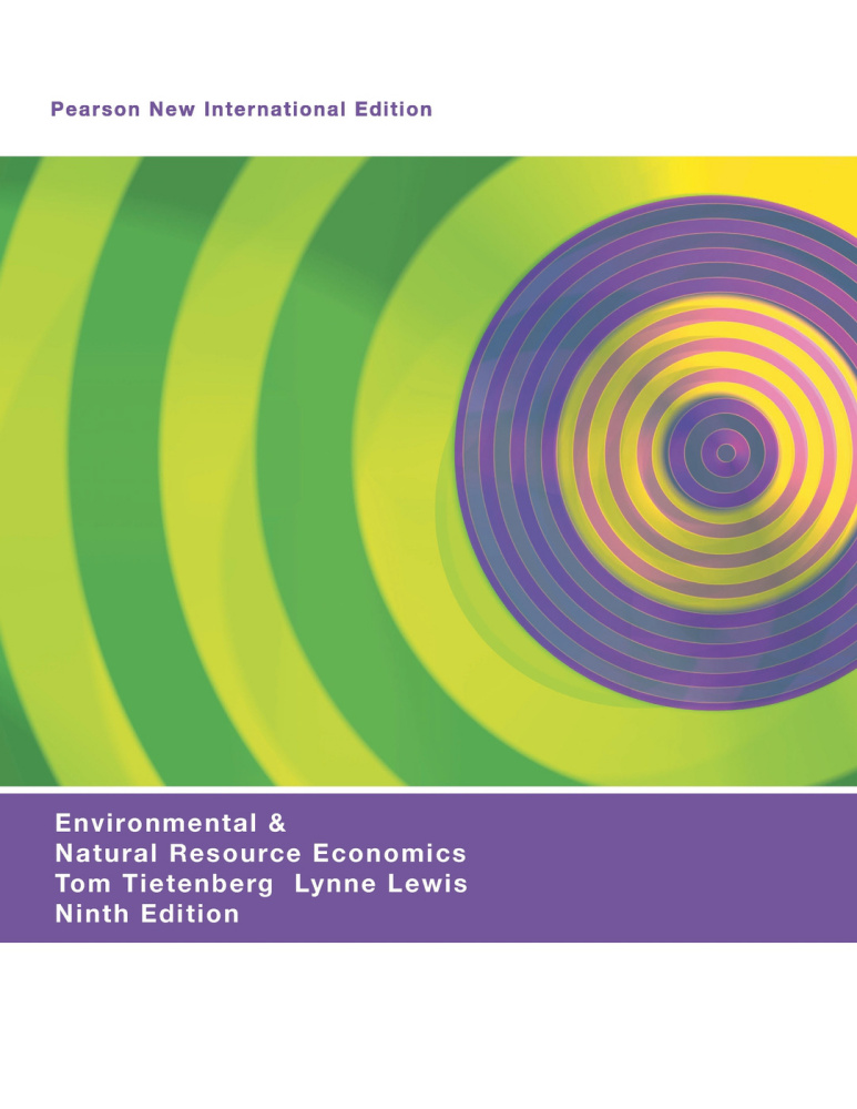 Environmental & Natural Resources Economics: Pearson New International Edition