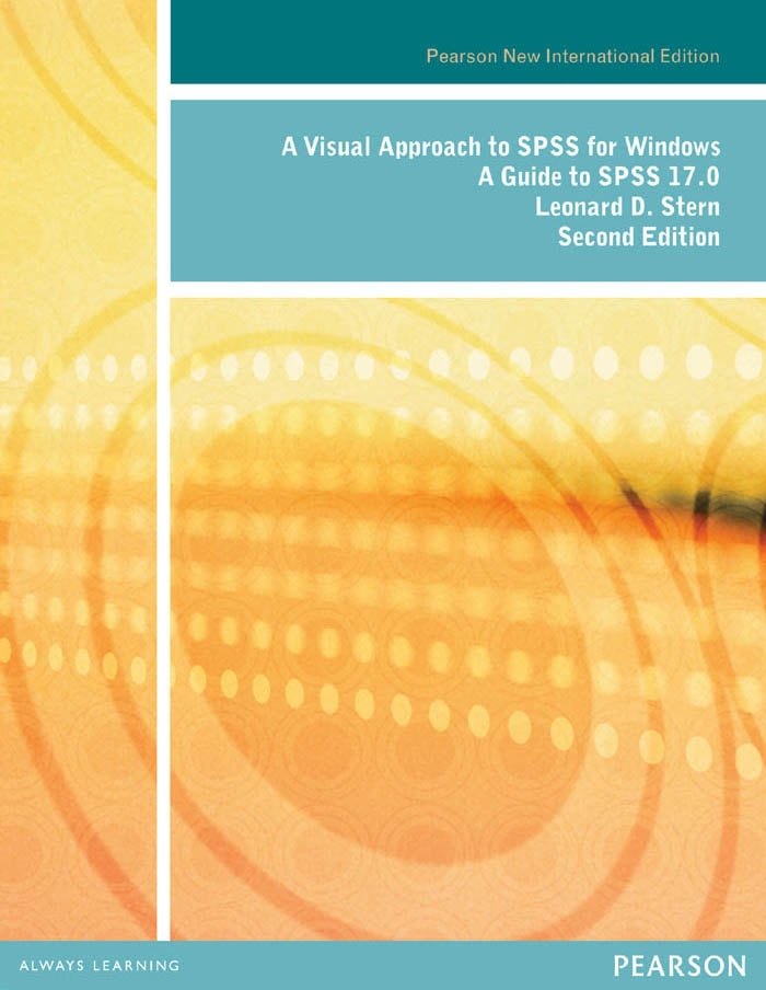 Visual Approach to SPSS for Windows, A: Pearson New International Edition