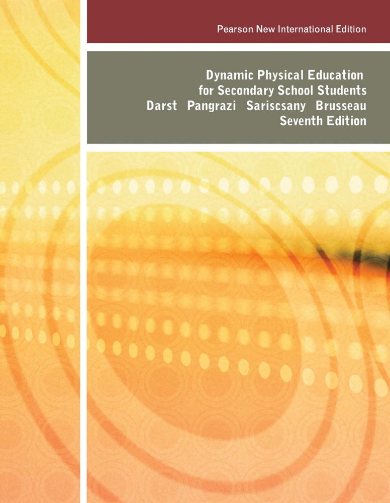 Dynamic Physical Education for Secondary School Students: Pearson New International Edition