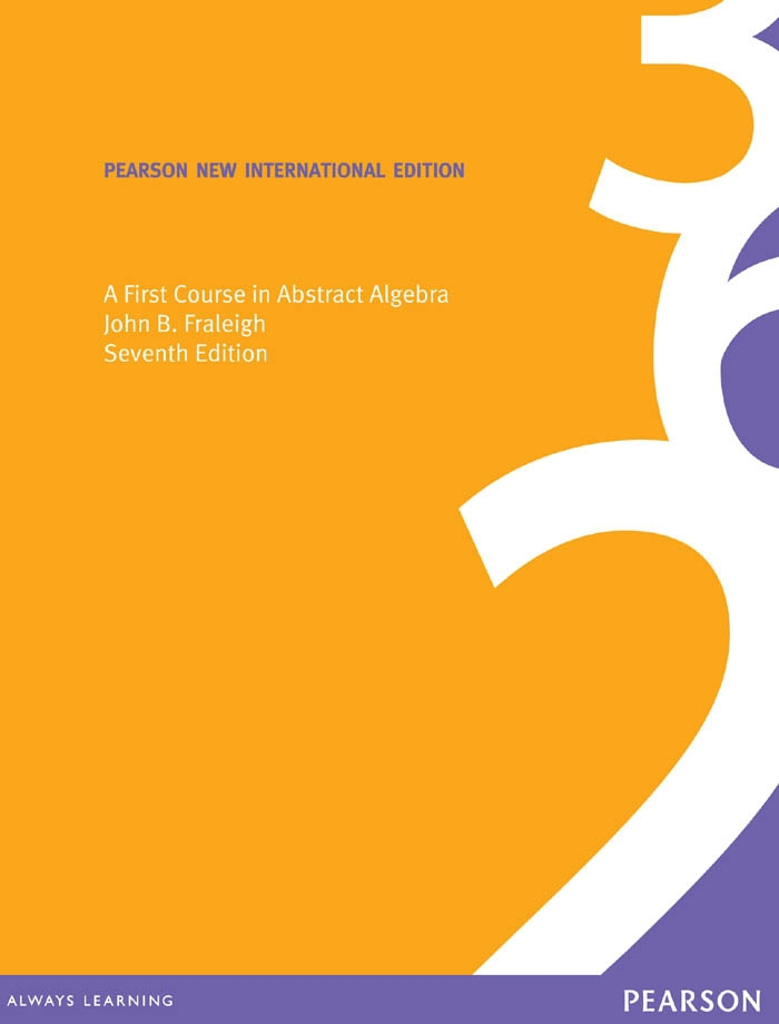 First Course in Abstract Algebra, A: Pearson New International Edition