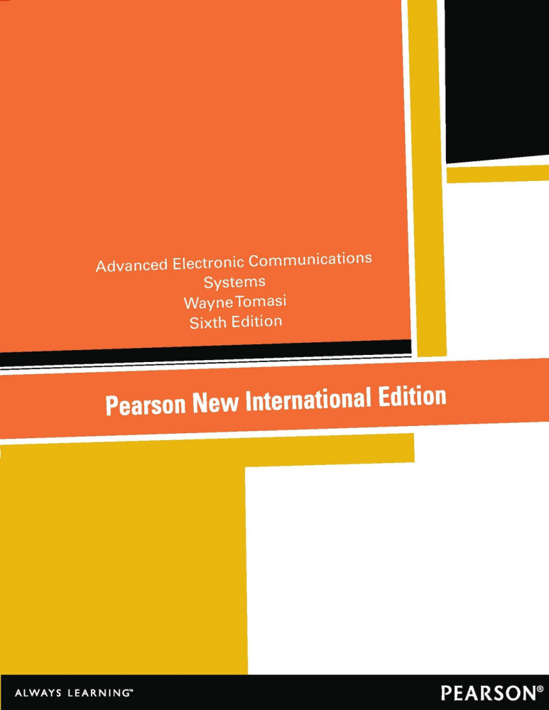 Advanced Electronic Communications Systems:Pearson New International Edition