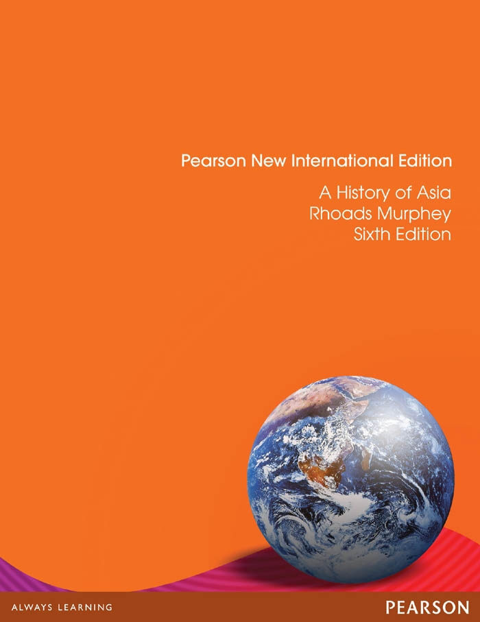 History of Asia, A: Pearson New International Edition