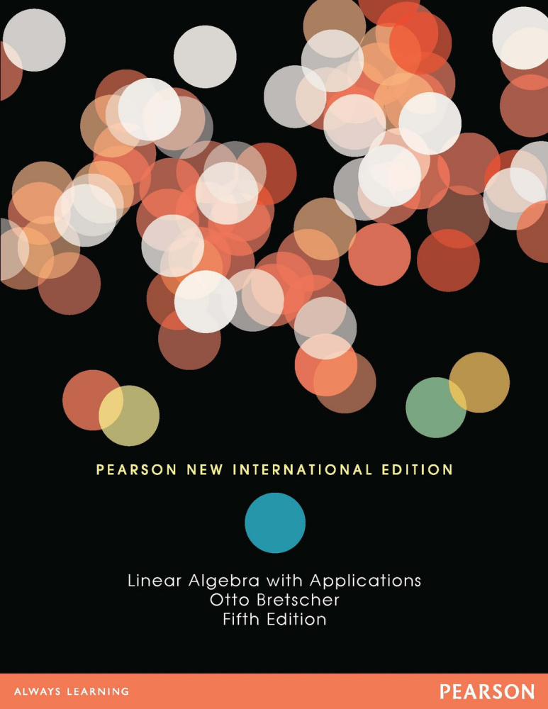 Linear Algebra with Applications: Pearson New International Edition